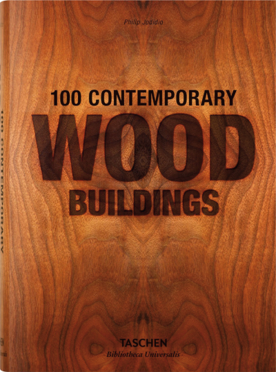100 Contemporary Wood Buildings.