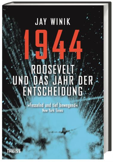 1944. Roosevelt und das Jahr der Entscheidung.