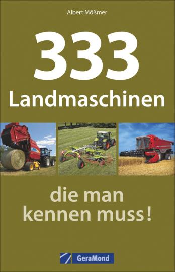 333 Landmaschinen, die man kennen muss!