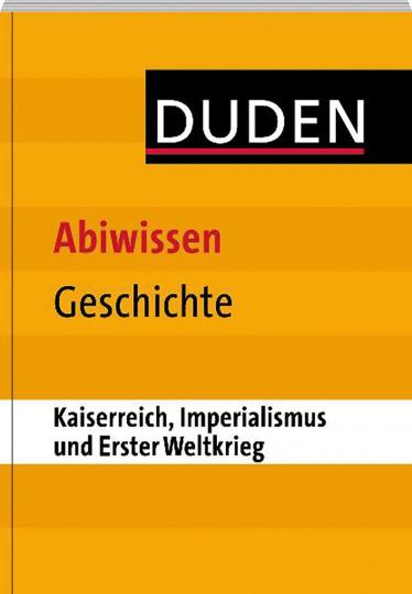 Abiwissen Geschichte: Kaiserreich, Imperialismus und Erster Weltkrieg