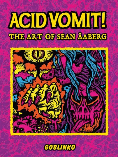 Acid Vomit! Die Kunst von Sean Äaberg.