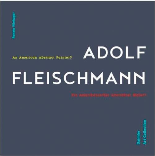 Adolf Fleischmann. An American Abstract Painter?