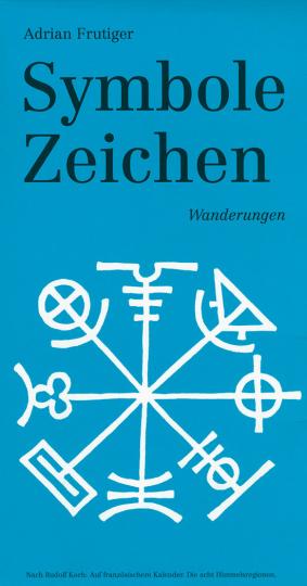 Adrian Frutiger. Symbole Zeichen Wanderungen.