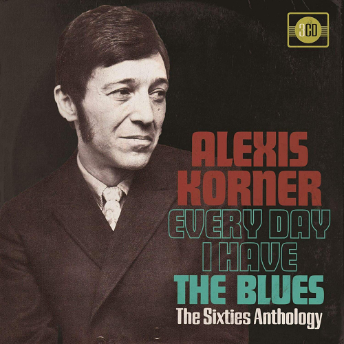 Alexis Korner. Every Day I Have The Blues: The Sixties Anthology. 3 CDs.