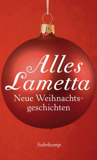Alles Lametta. Neue Weihnachtsgeschichten.