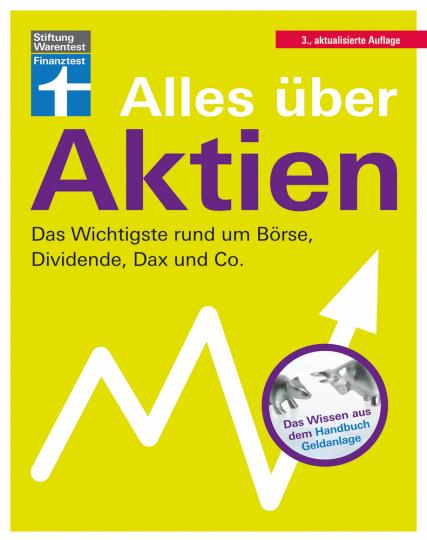 Alles über Aktien. Das Wichtigste rund um Börse, Dividende, Dax und Co.