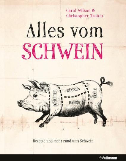 Alles vom Schwein. Rezepte und mehr rund ums Schwein.