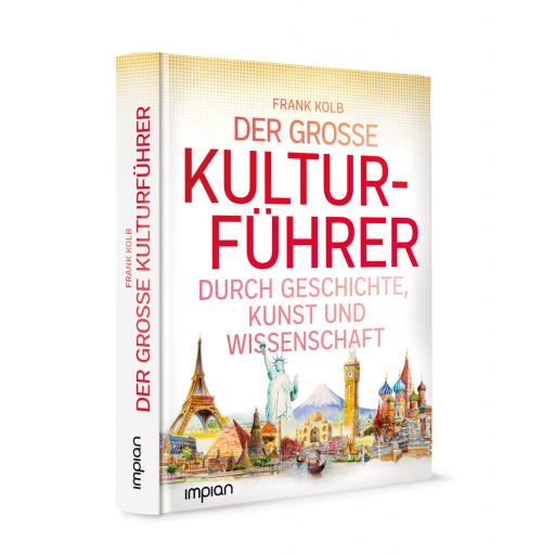 Allgemeinbildung. Der große Kulturführer durch Geschichte, Kunst und Wissenschaft.