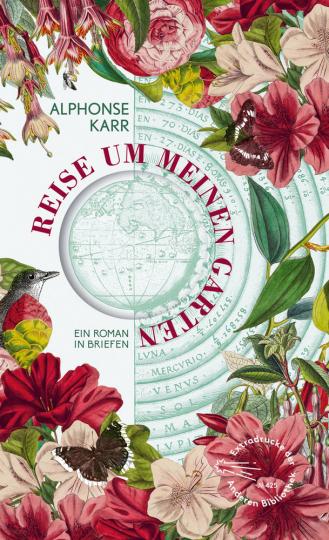 Alphonse Karr. Reise um meinen Garten. Ein Roman in Briefen.