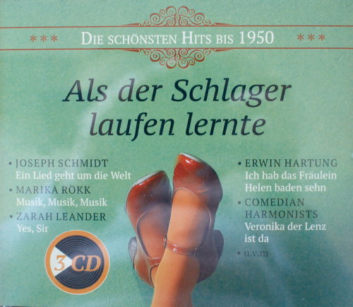 Als der Schlager laufen lernte - Die schönsten Hits bis 1950 3 CDs
