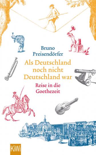 Als Deutschland noch nicht Deutschland war. Eine Reise in die Goethezeit.