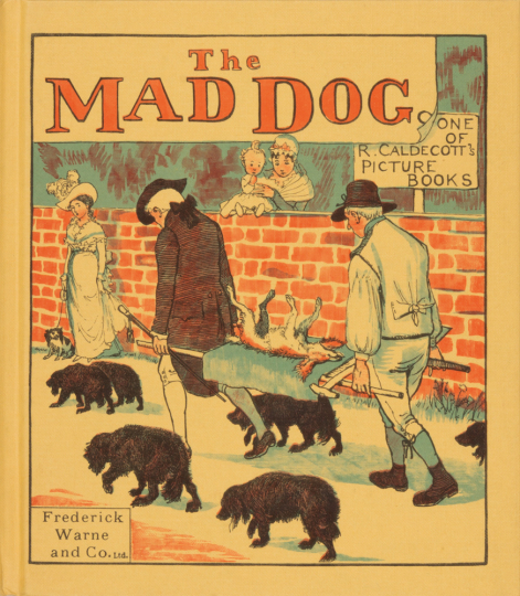 An Elegy on the Death of a Mad Dog. Randolph Caldecott's Picture Books.