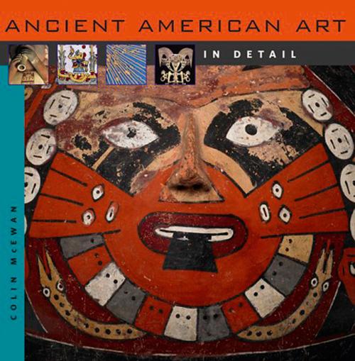 Ancient American Art. Altamerikanische Kunst im Detail.