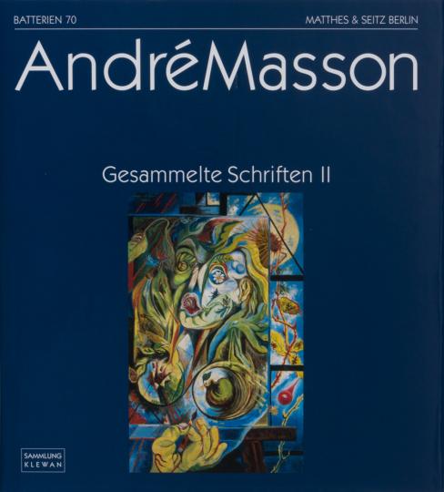 André Masson. Gesammelte Schriften II.