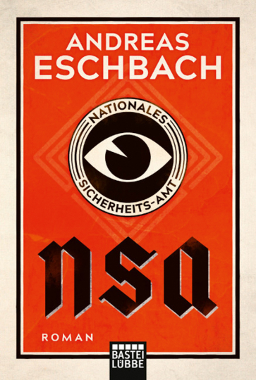 Andreas Eschbach. NSA. Nationales Sicherheits-Amt. Roman.