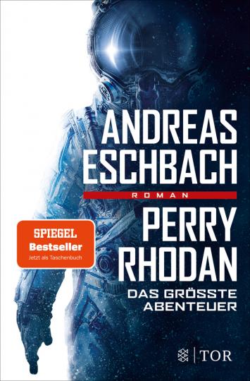 Andreas Eschbach. Perry Rhodan. Das größte Abenteuer. Roman.