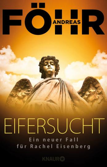 Andreas Föhr. Eifersucht. Ein neuer Fall für Rachel Eisenberg.
