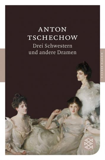 Anton Tschechow. Drei Schwestern und andere Dramen.