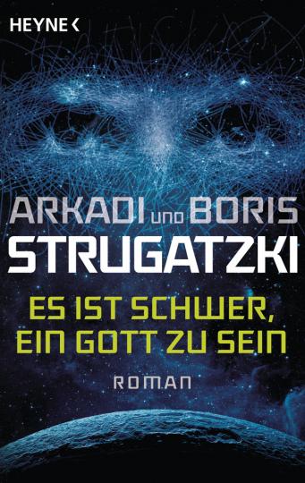 Arkadi und Boris Strugatzki. Es ist schwer, ein Gott zu sein. Roman.