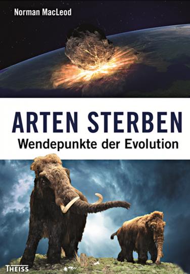 Arten sterben. Wendepunkte der Evolution.