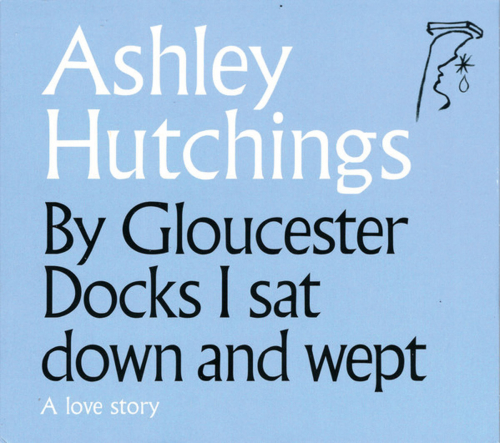 Ashley Hutchings. By Gloucester Docks I Sat Down And Wept. CD.