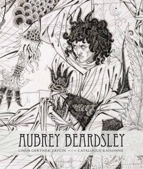 Aubrey Beardsley. A Catalogue Raisonné.