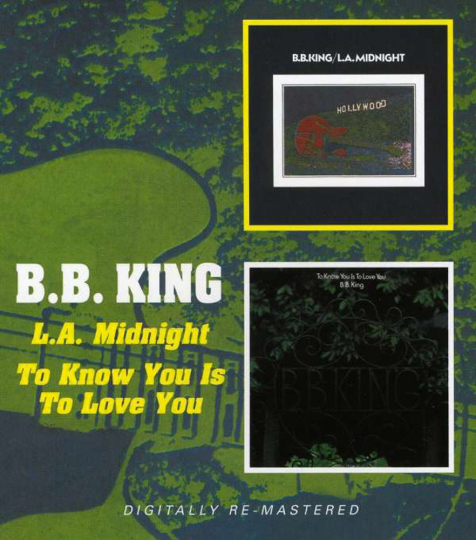 B.B. King. To Know You Is To Love You / L.A. Midnight. 2 CDs.