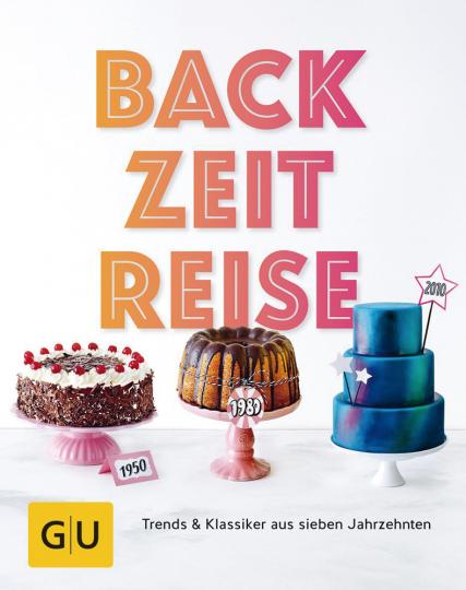 Back Zeit Reise. Trends und Klassiker aus sieben Jahrzehnten.