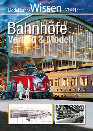 Bahnhöfe. Vorbild & Modell.