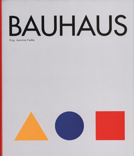 Bauhaus. Das umfassende Standardwerk.