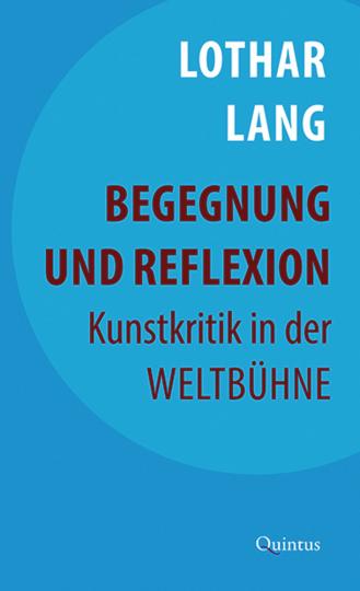 Begegnung und Reflexion. Kunstkritik in der Weltbühne.