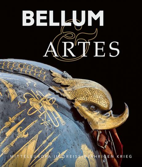 Bellum & Artes. Mitteleuropa im Dreißigjährigen Krieg.