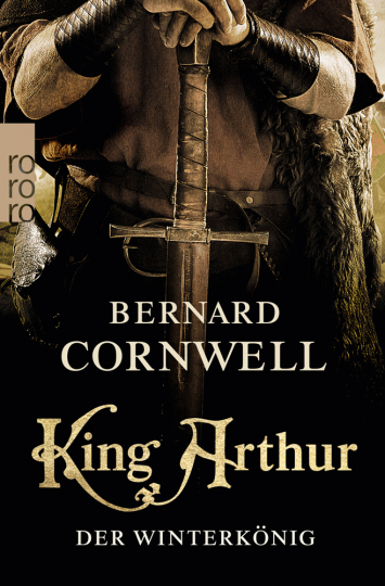 Bernard Cornwell. King Arthur. Der Winterkönig.