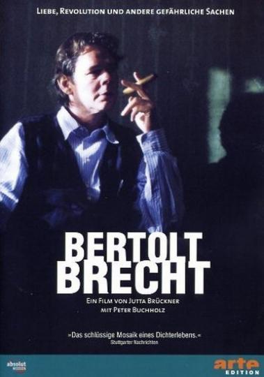 Bertolt Brecht. Liebe Revolution und andere gefährliche Sachen. DVD.