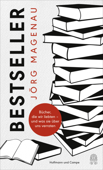Bestseller. Bücher, die wir liebten - und was sie über uns verraten.