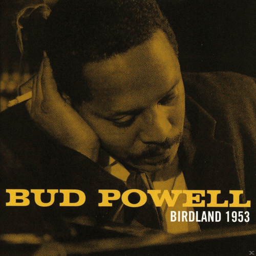 Bud Powell. Birdland 1953. CD.