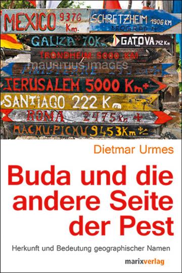 Buda und die andere Seite der Pest. Herkunft und Bedeutung geografischer Namen.
