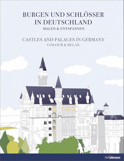 Burgen und Schlösser in Deutschland - Malen und Entspannen