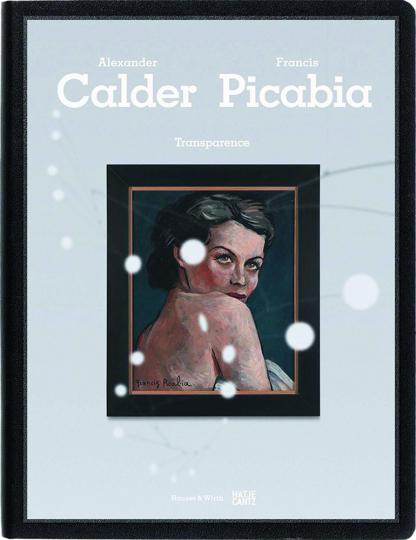 Calder / Picabia. Transparence.