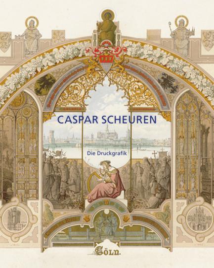 Caspar Scheuren. Die Druckgrafik.