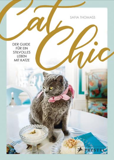 Cat Chic. Der Guide für ein stilvolles Leben mit Katze.