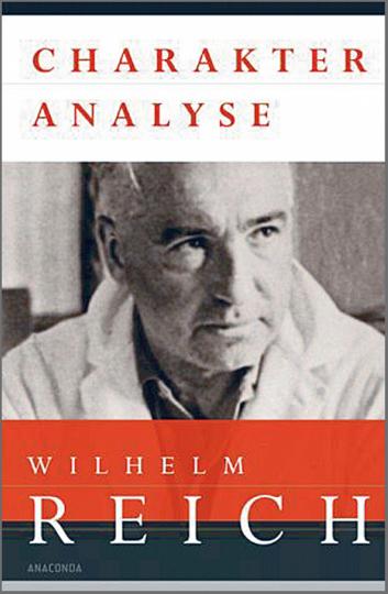 Charakteranalyse - Das Standardwerk des wirkungsmächtigen Psychoanalytikers