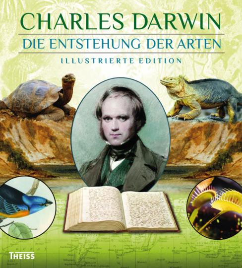 Charles Darwin. Die Entstehung der Arten. Illustrierte Edition.