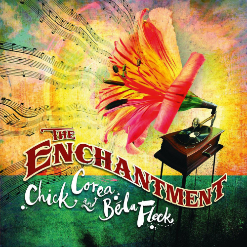 Chick Corea & Bela Fleck. Enchantment. CD.