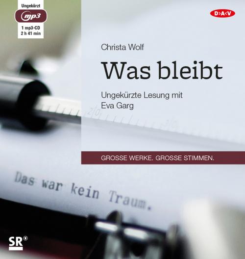 Christa Wolf. Was bleibt. Hörbuch. 1 CD.
