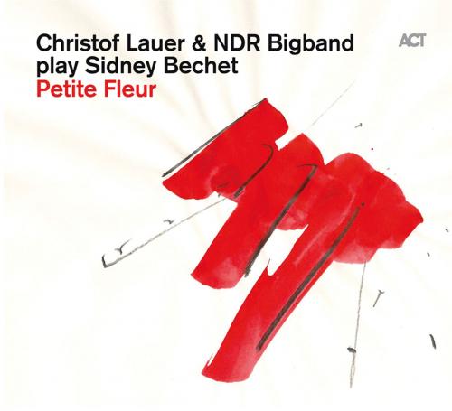 Christof Lauer. Play Sidney Bechet - Petite Fleur. CD.