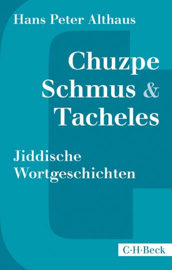 Chuzpe, Schmus & Tacheles. Jiddische Wortgeschichten.