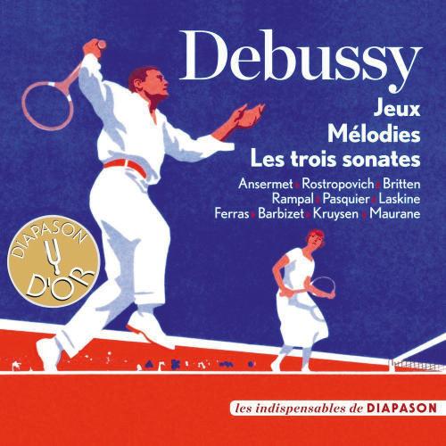 Claude Debussy. Jeux, Mélodies, Les trois sonates.
