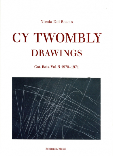 Cy Twombly. Drawings. Catalogue Raisonné. Band 5. 1970-1971.