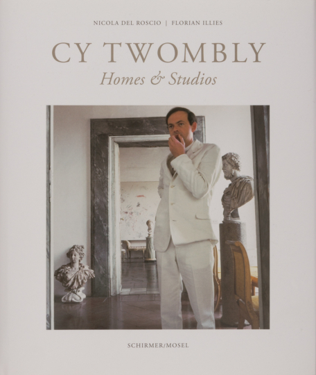 Cy Twombly. Homes & Studios.